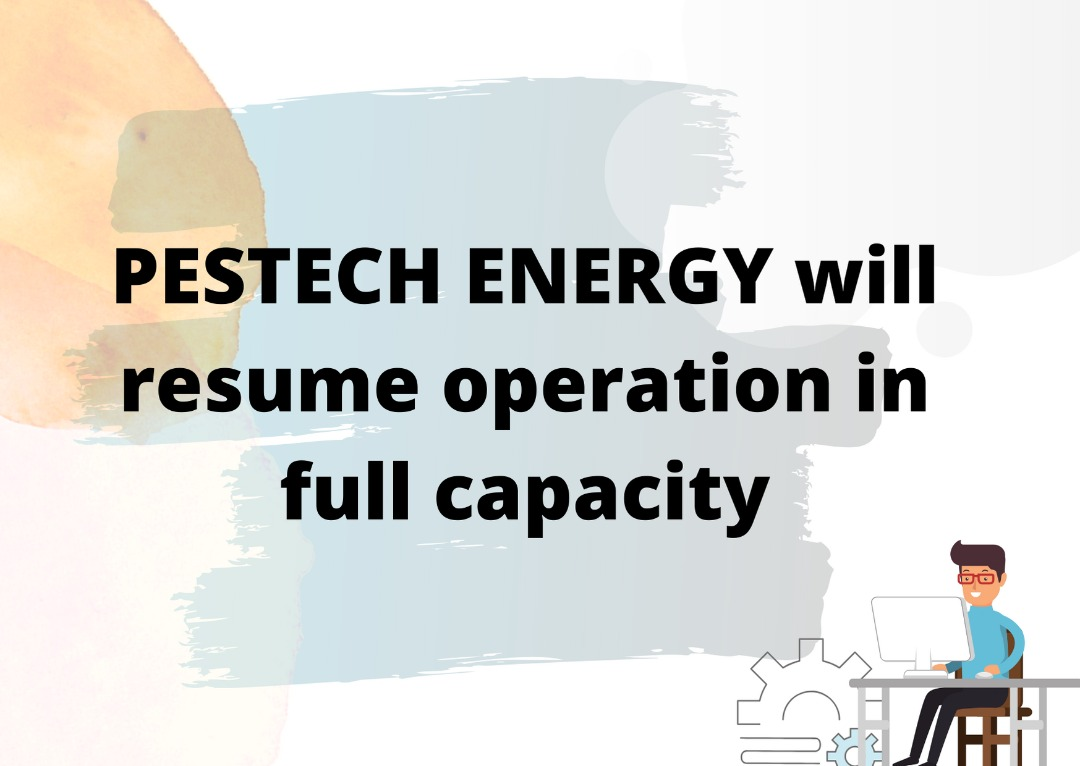 Pestech Energy will resume operation in full capacity